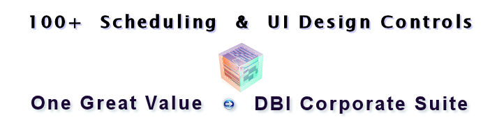100+ Scheduling and UI Design Controls, One Great Value! DBI Corporate Suite.